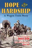 Hope and Hardship - A Wagon Train Story